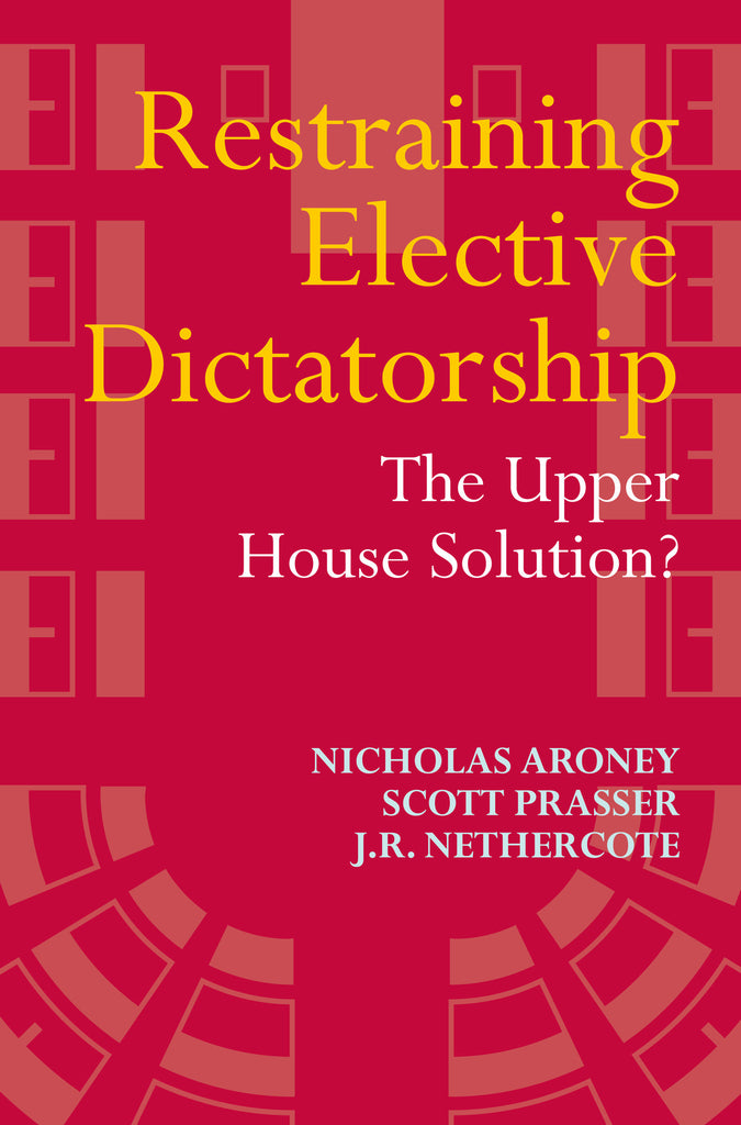 Restraining Elective Dictatorship: The Upper House Solution?
