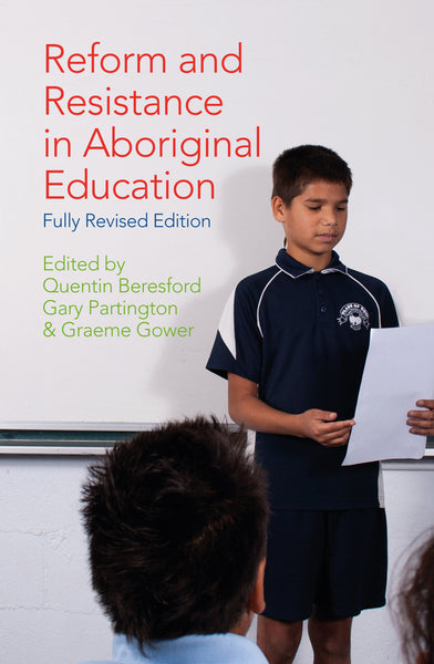 Reform and Resistance in Aboriginal Education: Fully revised edition