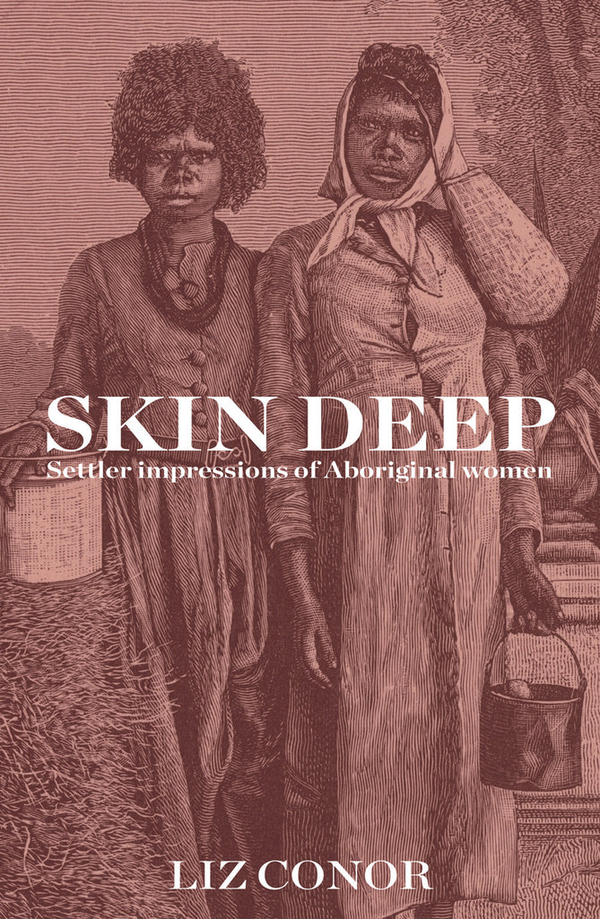 Skin Deep: Settler Impressions of Aboriginal Women