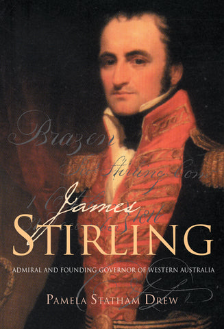 James Stirling: Admiral and Founding Governor of Western Australia