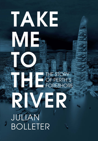 Take me to the River: The story of Perth's Foreshore