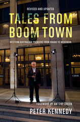 Tales from Boomtown: Western Australian Premiers from Brand to McGowan - Revised and updated edition