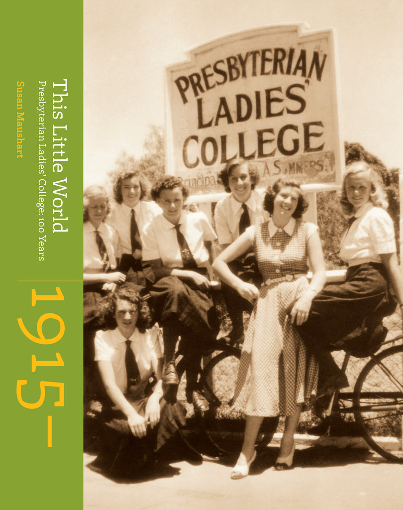 This Little World: Presbyterian Ladies College: 100 Years