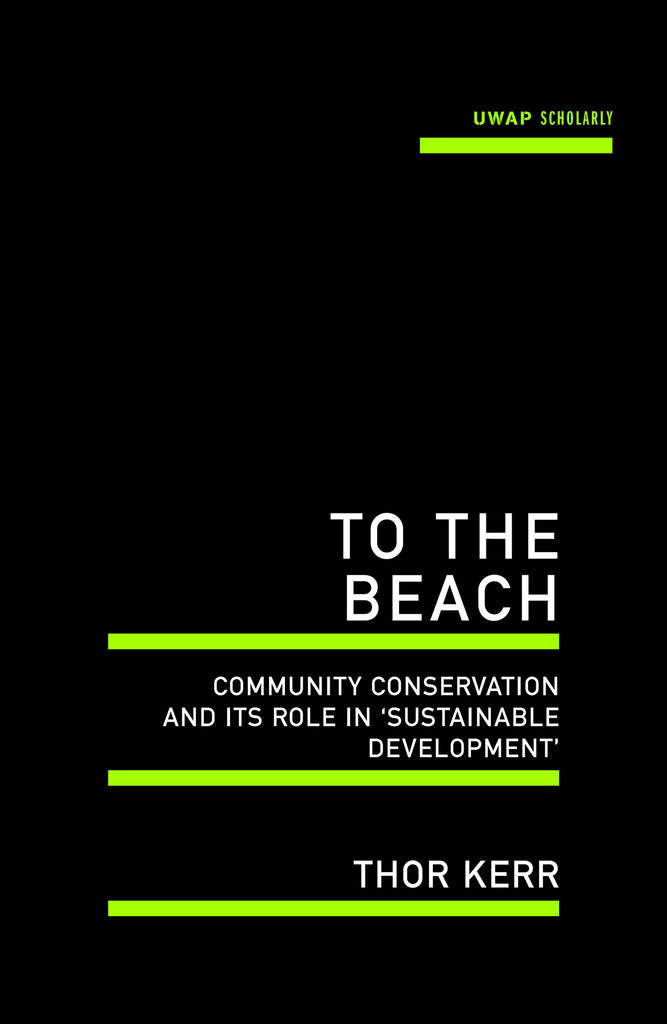To the Beach: Community conservation and its role in 'sustainable development'