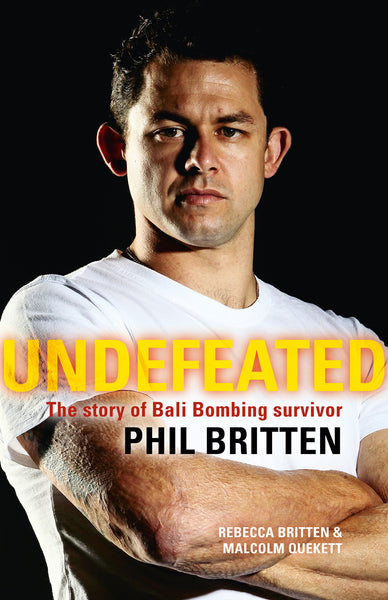 Undefeated: The Story of Bali Bombing Survivor Phil Britten