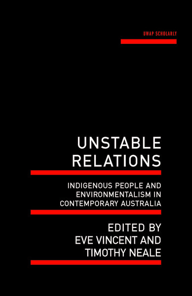 Unstable Relations: Indigenous people and environmentalism in contemporary Australia
