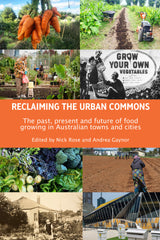 Reclaiming the Urban Commons: The past, present and future of food growing in Australian towns and cities