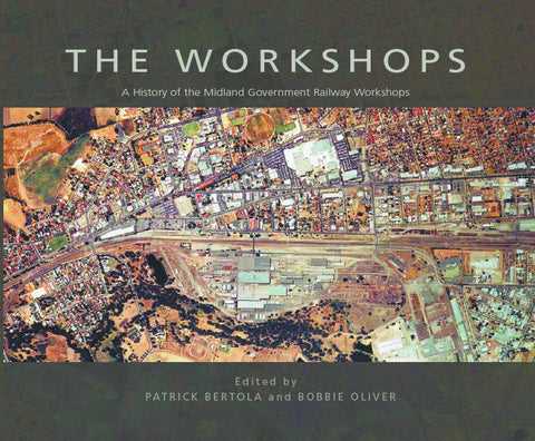 The Workshops: A History of the Midland Government Railway Workshops