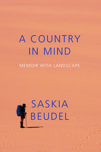 A Country in Mind: Memoir with Landscape