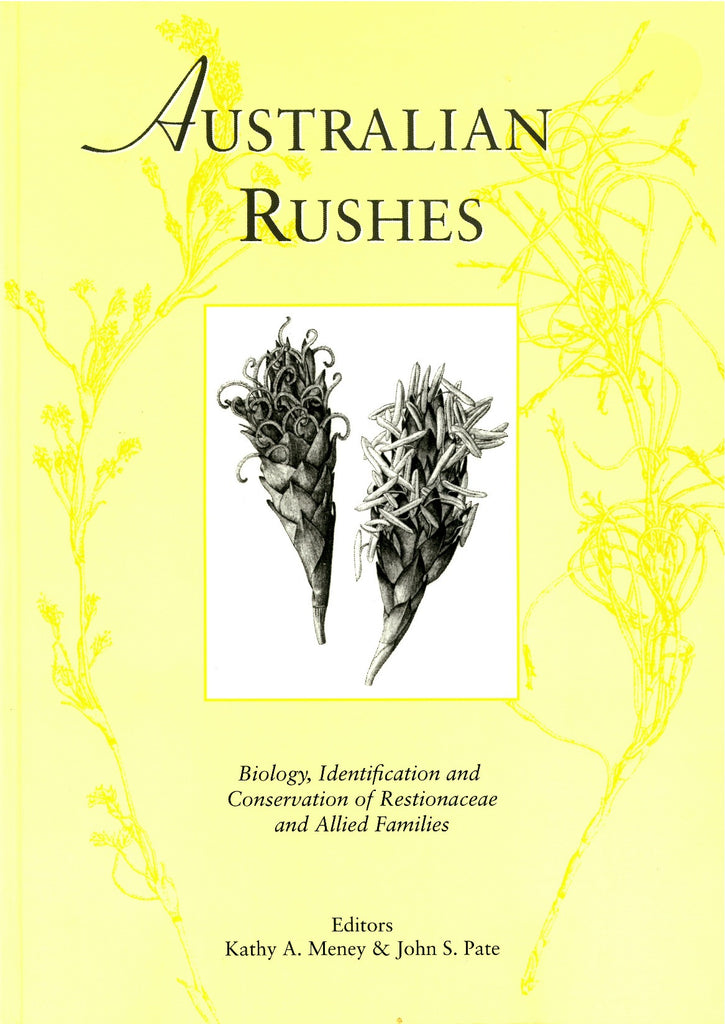 Australian Rushes: Biology, Identification and Conservation of Restionaceae and Allied Families