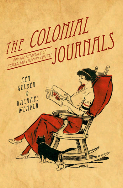 The Colonial Journals: and the emergence of Australian literary culture