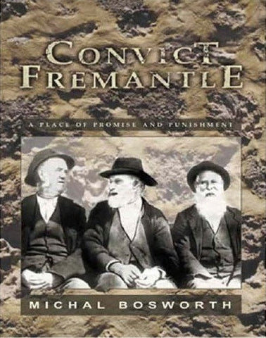 Convict Fremantle: A Place of Promise and Punishment