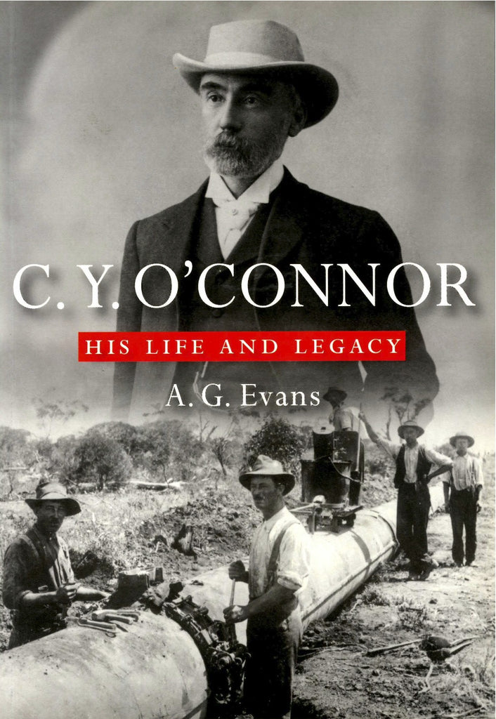 C. Y. O'Connor: His Life and Legacy