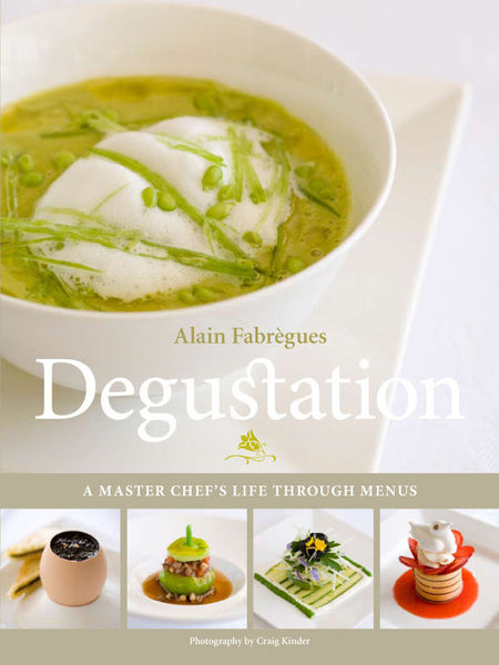 Degustation: A Master Chef's Life Through Menus