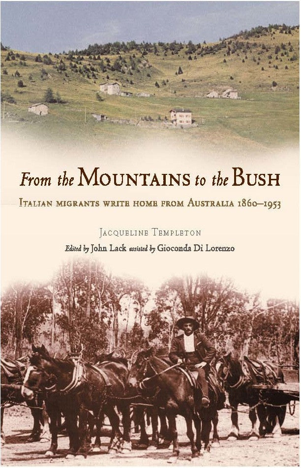 From the Mountains to the Bush: Italian Immigrants Write Home from Australia 1860-1953