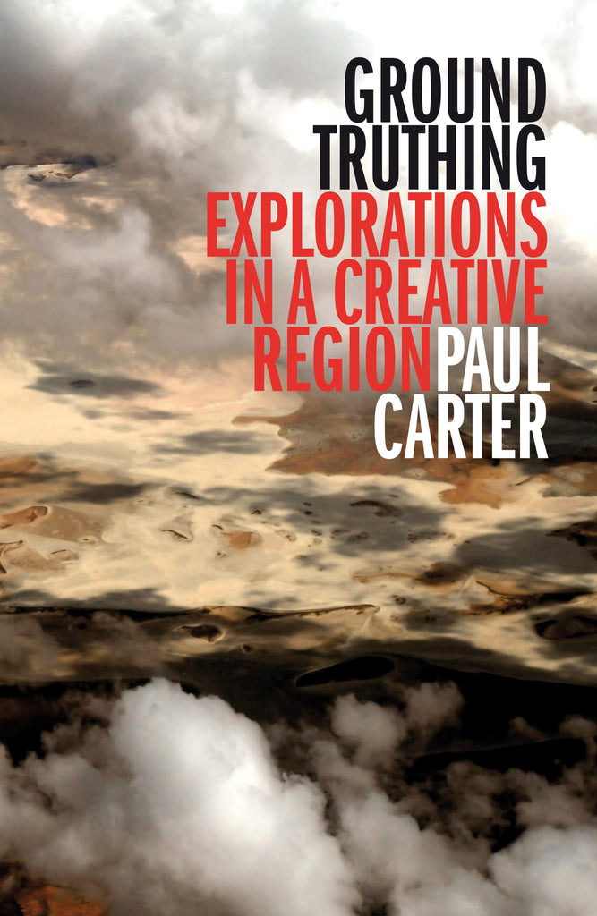 Ground Truthing: Explorations in a Creative Region