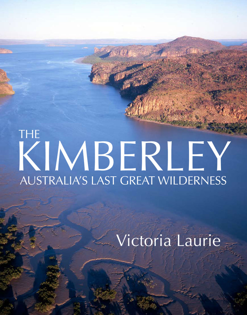 The Kimberley: Australia's Last Great Wilderness