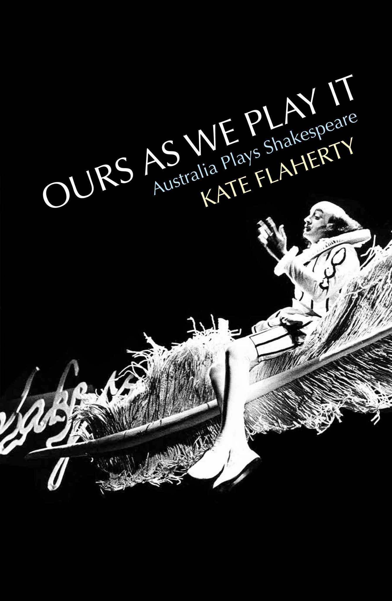 Ours As We Play It: Australia plays Shakespeare