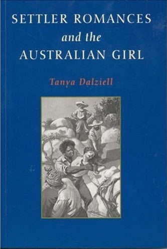 Settler Romances and the Australian Girl