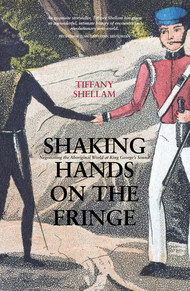 Shaking Hands on the Fringe: Negotiating the Aboriginal World at King George's Sound