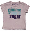 GIMME SOME SUGAR FLIRT TEE