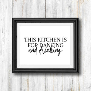 THIS IS KITCHEN IS FOR DANCING and drinking