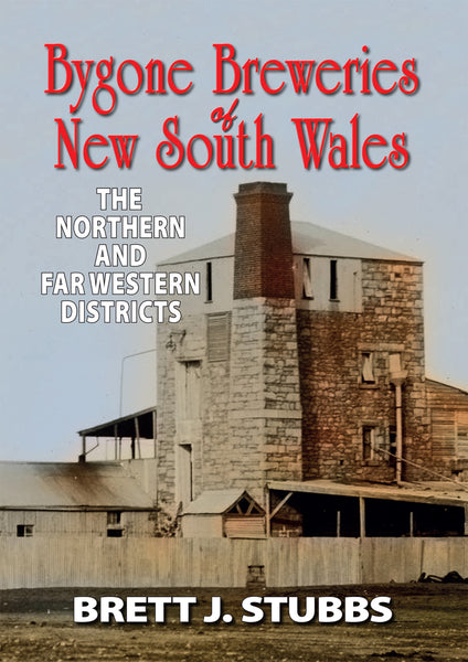 Bygone Breweries of New South Wales: The Northern and Far Western Districts