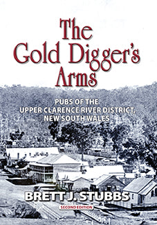 The Gold Diggers Arms: pubs of the Upper Clarence River District, New South Wales