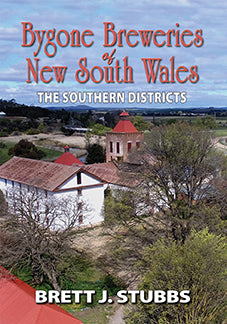 Bygone Breweries of New South Wales: The Southern Districts
