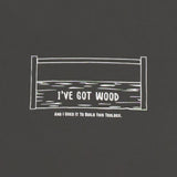 I've Got Wood Tee