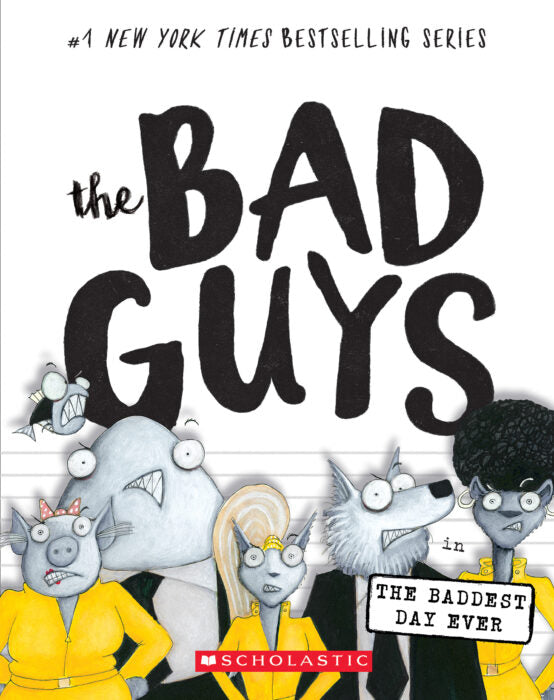 The Bad Guys-The Baddest Day Ever-NY Times #1 Bestselling Series