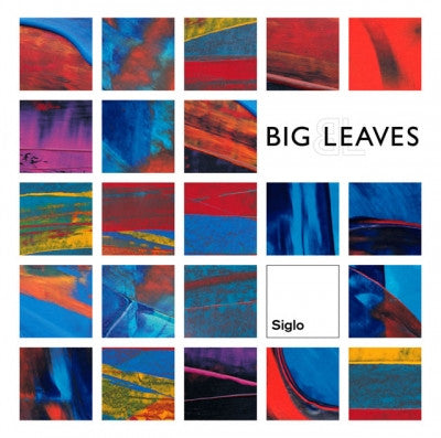 Big Leaves, Siglo