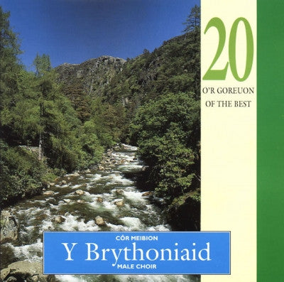 Brythoniaid Male Choir, 20 of the Best| Cor Meibion y Brythoniaid, 20 o'r Goreuon