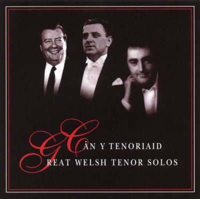 Great Welsh Tenor Solos|Can y Tenoriaid