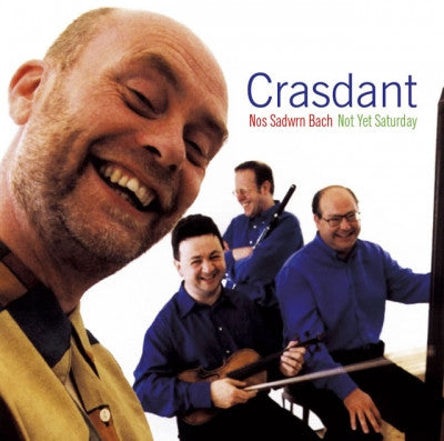 Crasdant, Not Yet Saturday|Crasdant, Nos Sadwrn Bach
