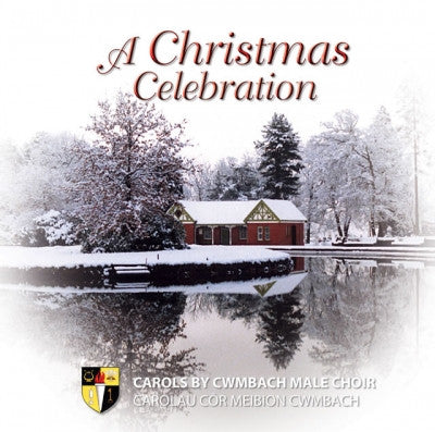 Cwmbach Male Voice Choir, A Christmas Celebration|Cor Meibion Cwmbach, A Christmas Celebration