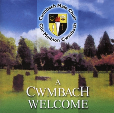 Cwmbach Male Voice Choir, A Cwmbach Welcome|Cor Meibion Cwmbach, A Cwmbach Welcome