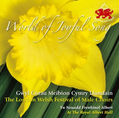 The London Welsh Festival of Male Choir, World of Joyful Song