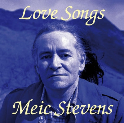 Meic Stevens, Love Songs