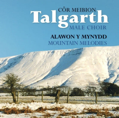 Talgarth Male Voice Choir, Mountain Melodies|Cor Meibion Talgarth, Alawon y Mynydd