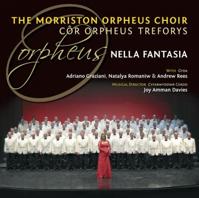 Morriston Orpheus Male Voice Choir, Nella Fantasia|Cor Orpheus Treforus, Nella Fantasia