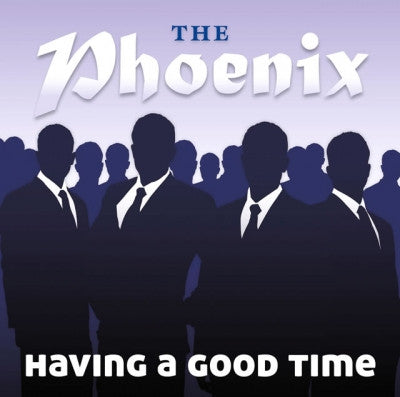 The Phoenix, Having a Good Time