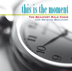 Beaufort Male Voice Choir, This is the Moment|Cor Meibion Beaufort, This is the Moment