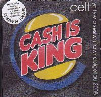 Celt, Cash is King