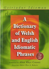 A Dictionary of Welsh and English Idiomatic Phrases|Geiriadur Idiomau