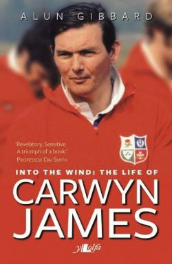 Into the Wind - The Life of Carwyn James