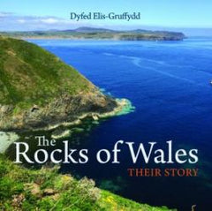 The Rocks of Wales - Their Story