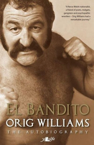 El Bandito - The Autobiography of Orig Williams