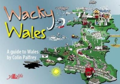 Wacky Wales, A Guide to Wales