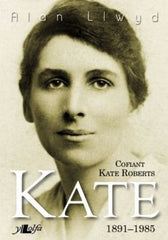 Kate - Cofiant Kate Roberts 1891-1985
